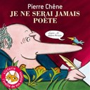 Pierre Chene - Je ne serais jamais po&egrave;te