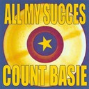 Count Basie - All my succes