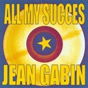 Jean Gabin - All my succes