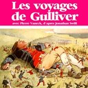 Pierre Vaneck - Jonathan swift : les voyages de gulliver (les plus beaux contes pour enfants)