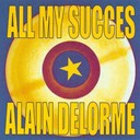 Alain Delorme - All My Succes