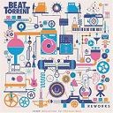 Beat Assailant / Beat Torrent / Birdy Nam Nam / D-Twice's Rock & Fall / Dajla / Elephanz / Hocus Pocus / Lexicon / Mr J Medeiros / Naive New Beaters / Silvouplay / Smooth / Waxdolls - Beat torrent reworks