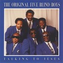 The Five Blind Boys Of Mississippi - Talking to jesus (feat. winton cobb, gregory mullins, versai sain, curtis foster)