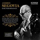 Andrés Segovia - Rare performances
