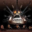 Dan Ar Braz / Gildas Arzel / Gilles Le Bigot / Jean-Felix Lalanne / Soig Siberil - Autour de la guitare celtique