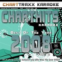 Charttraxx Karaoke - Charthits karaoke : the very best of the year 2008, vol. 2 (karaoke hits of the year 2008)