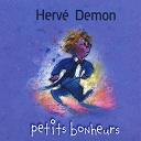 Hervé Demon - Petits bonheurs