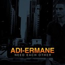 Adi-Ermane - Need each other