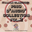 Pino D'angio - Italian classics: pino d'angi&ograve; collection, vol. 2