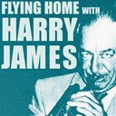 Harry James - Flying home with harry james