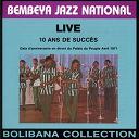 Bembeya Jazz National - Live 10 ans de succès, gala au palais du peuple en avril 1971 (bolibana collection)
