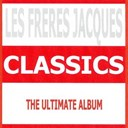 Les Fr&egrave;res Jacques - Classics - les freres jacques