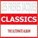 Les Frères Jacques - Classics - les freres jacques