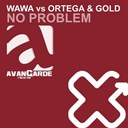 Gold / Ortega / Wawa - No problem