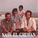 Nass El Ghiwan - Ya Bani Insane