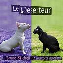 Bruno Micheli / Matteo Pastorino - Le déserteur