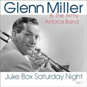 Glenn Miller / The Army Airforce Band - Juke box saturday night