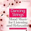 Anatol Fistoulari / The Royal Philharmonic Orchestra - Dancing strings (mood music for listening and relaxation)