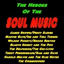 Brook Benton / Gladys Knight & The Pips / Harold Melvin / Ike & Tina Turner / James Brown / Marvin Gaye / Percy Sledge / Sam & Dave / Teddy Pendergrass / The Blue Notes / The Chi-Lites / The Commodores / The Delfonics / Wilson Pickett - Soul music : the heroes of the soul music