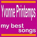 Yvonne Printemps - My best songs - yvonne printemps
