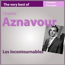 Charles Aznavour - The very best of charles aznavour (les incontournables de la chanson fran&ccedil;aise)