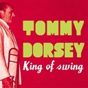 Tommy Dorsey - Tommy dorsey king of swing