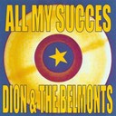 Dion / The Belmonts - All my succes - dion and the belmonts