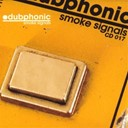 Dubphonic - Smoke signals
