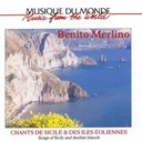 Benito Merlino - Chants de sicile &amp; des &icirc;les eoliennes - vol. 1