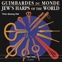 Tran Quang Hai - Guimbardes du monde / jew's harps of the world