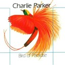 Charlie Parker - Bird of paradise