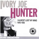 Ivory Joe Hunter - I almost lost my mind
