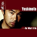 Yoshimoto - Du what u du