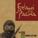 Fedayi Pacha - The 99 names of dub