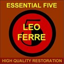 Léo Ferré - Essential five (high quality restoration  remastering)