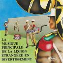 Musique Principale De La Légion Étrangère - La musique principale de la légion étrangère en divertissement