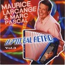 Marc Pascal / Maurice Larcange - Le p'tit bal rétro, vol. 3 (French Accordion)