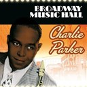 Charlie Parker - Broadway music hall - charlie parker