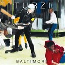 Turzi - Baltimore - ep