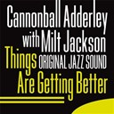 "Julian ""Cannonball"" Adderley / Milt Jackson - Things are getting better (original jazz sound)"