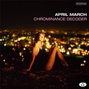 April March - Chrominance decoder (bonus track version)