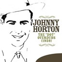 "Johnny Horton - The ""dot"" overdubs (1959)"