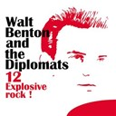 The Diplomats / Walt Benton - 12 explosive rock !