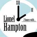 Lionel Hampton - 2 hours with