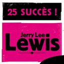 Jerry Lee Lewis - 25 succès