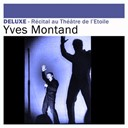 Yves Montand - Deluxe: r&eacute;cital au th&eacute;&acirc;tre de l'etoile (live)