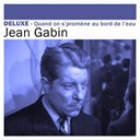 Jean Gabin - Deluxe: quand on s'prom&egrave;ne au bord de l'eau