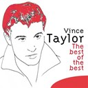 Vince Taylor - The Best of the Best