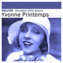 Yvonne Printemps - Deluxe: goodbye little dream