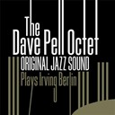 Dave Pell - Plays irving berlin (original jazz sound)